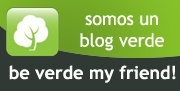 BLOGS VERDES – BE VERDE MY FRIEND!